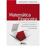 Matemática Financeira Instrumentos Financeiros para a Tomada de Decisão em Adm., Economia e Contabilidade 1ª Ed.