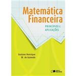 Matemática Financeira - Princípios e Aplicações - 1ª Ed.