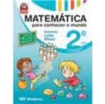 Matematica para Conhecer o Mundo 2 Ano - Moderna
