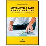 Matemática para não Matemáticos - a Calculadora Salvando Você