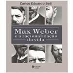 Max Weber e a Racionalizacao da Vida