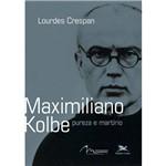 Maximiliano Kolbe - Pureza e Martírio