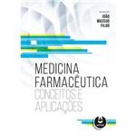 Medicina Farmaceutica - Conceitos e Aplicacoes