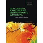Meio Ambiente, Planejamento e Desenvolvimento Sustentável - 1ª Ed.