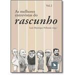 Melhores Entrevistas do Rascunho, as - Vol.2