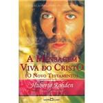 Mensagem Viva do Cristo, A: o Novo Testamento