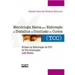 Metodologia Básica para Elaboração de Trabalhos de Conclusão de Cursos (Tcc)
