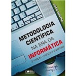 Metodologia Científica: na Era da Informática