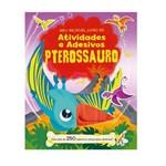 Meu Incrivel Livro de Atividades e Adesivos Pterossauro