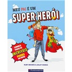 Meu Pai e um Super-Heroi 1ª Ed