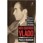 Meu Querido Vlado ¿ a História de Vladimir Herzog e do Sonho de uma Geração - 1ª Ed.
