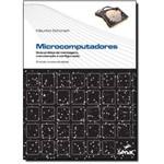 Microcomputadores - Guia Pratico de Montagem, Manutencao e Configuracao - Kit