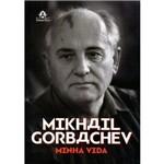 Mikhail Gorbachev - Minha Vida