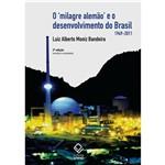 Milagre Alemão e o Desenvolvimento do Brasil, O: 1949-2011