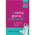 Minha Grama é Mais Verde, a - 1ª Ed. 2008