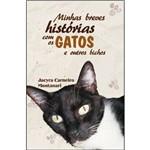 Minhas Breves Histórias com os Gatos e Outros Bichos