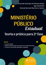 Ministério Público Estadual - Teoria e Prática para 2ª Fase (2019)