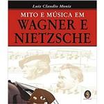 Mito e Musica em Wagner e Nietzsche