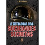 Mitologia das Sociedades Secretas