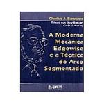 Moderna Mecânica Edgewise e a Técnica do Arco Segm