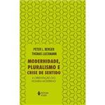 Modernidade Pluralismo e Crise de Sentido - Vozes
