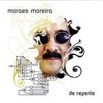 Moraes Moreira - de Repente