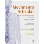 Movimento Articular: Aspectos Morfológicos e Funcionais: Coluna Vertebral - Volume III