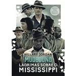 Mudbound - Lagrimas Sobre o Mississippi