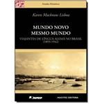 Mundo Novo Mesmo Mundo: Viajantes de Língua Alemã no Brasil (1893- 1942)