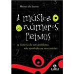 Musica dos Numeros Primos, a - a Historia de um Problema Nao Resolvido na Matematica