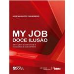 My Job - Doce Ilusão 1ª Ed