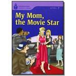 My Mom, The Movie Star - Level 7 - Series Foundati