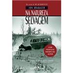 Na Natureza Selvagem (nova Edição com Posfácio Inédito do Autor) - 1ª Ed.