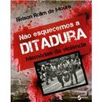 Não Esquecemos a Ditadura