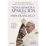 Nossa Senhora Aparecida e o Papa Francisco - 1ª Ed.