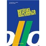 Notícias do Planalto: a Imprensa e o Poder Nos Anos Collor