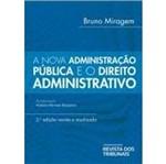 Nova Administracao Publica e o Direito Administrativo, a - Rt