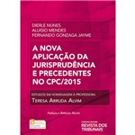 Nova Aplicaçao da Jurisprudencia e Precedentes no Cpc/2015, a