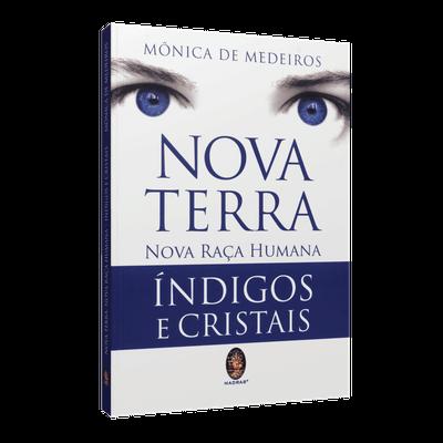 Nova Terra, Nova Raça Humana Índigos e Cristais