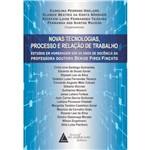 Novas Tecnologias, Processo e Relações de Trabalho