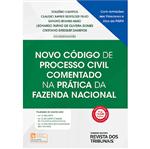 Novo Codigo de Processo Civil Comentado na Pratica da Fazenda Nacional - Rt