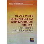Novos Meios de Controle da Administração Pública : Controle Social e das Políticas Públicas