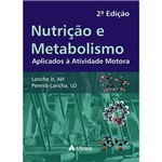 Nutrição e Metabolismo: Aplicados à Atividade Motora