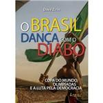 O Brasil Dança com o Diabo 1ª Ed