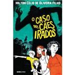 O Caso dos Cães Irados - 1ª Ed.