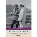 O Conde Ciano: Sombra de Mussolini