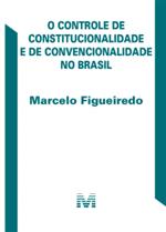 O Controle de Constitucionalidade e de Convencionalidade no Brasil