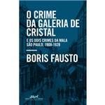 O Crime da Galeria de Cristal - 1ª Ed.