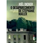 O Desaparecimento de Stephanie Mailer - 1ª Ed.