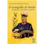 O Evangelho do Barão: Rio Branco e a Identidade Brasileira